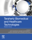 Terahertz Biomedical and Healthcare Technologies : Materials to Devices - eBook