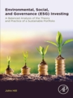 Environmental, Social, and Governance (ESG) Investing : A Balanced Analysis of the Theory and Practice of a Sustainable Portfolio - eBook