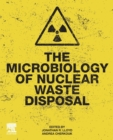The Microbiology of Nuclear Waste Disposal - Book