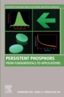 Persistent Phosphors : From Fundamentals to Applications - eBook