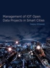 Management of IOT Open Data Projects in Smart Cities - eBook