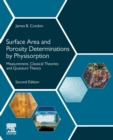 Surface Area and Porosity Determinations by Physisorption : Measurement, Classical Theories and Quantum Theory - Book
