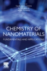 Chemistry of Nanomaterials : Fundamentals and Applications - Book