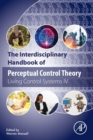 The Interdisciplinary Handbook of Perceptual Control Theory : Living Control Systems IV - Book
