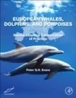 European Whales, Dolphins, and Porpoises : Marine Mammal Conservation in Practice - Book