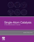 Single-Atom Catalysis : A Forthcoming Revolution in Chemistry - Book