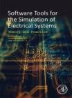 Software Tools for the Simulation of Electrical Systems : Theory and Practice - eBook