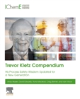 Trevor Kletz Compendium : His process safety wisdom updated for a new generation - Book