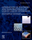 Generation of Polymers and Nanomaterials at Liquid-Liquid Interfaces : Application to Crystalline, Light Emitting and Energy Materials - Book