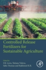 Controlled Release Fertilizers for Sustainable Agriculture - Book