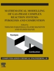 Mathematical Modelling of Gas-Phase Complex Reaction Systems: Pyrolysis and Combustion : Volume 45 - Book