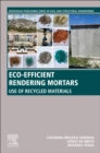 Eco-efficient Rendering Mortars : Use of Recycled Materials - eBook