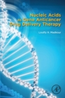 Nucleic Acids as Gene Anticancer Drug Delivery Therapy - Book