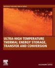 Ultra-High Temperature Thermal Energy Storage, Transfer and Conversion - Book