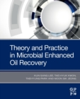 Theory and Practice in Microbial Enhanced Oil Recovery - Book