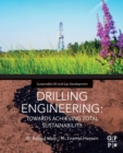 DRILLING ENGINEERING : TOWARDS ACHIEVING TOTAL SUSTAINABILITY - Book