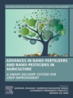 Advances in Nano-Fertilizers and Nano-Pesticides in Agriculture : A Smart Delivery System for Crop Improvement - eBook