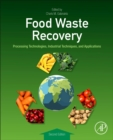 Food Waste Recovery : Processing Technologies, Industrial Techniques, and Applications - Book