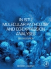 In Situ Molecular Pathology and Co-expression Analyses - eBook