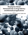 Biopolymer-Based Nanomaterials in Drug Delivery and Biomedical Applications - Book