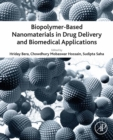 Biopolymer-Based Nanomaterials in Drug Delivery and Biomedical Applications - eBook