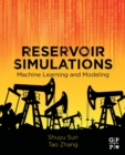 Reservoir Simulations : Machine Learning and Modeling - Book