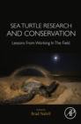 Sea Turtle Research and Conservation : Lessons From Working In The Field - eBook
