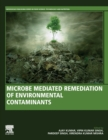 Microbe Mediated Remediation of Environmental Contaminants - Book