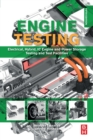 Engine Testing : Electrical, Hybrid, IC Engine and Power Storage Testing and Test Facilities - Book