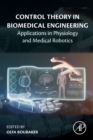 Control Theory in Biomedical Engineering : Applications in Physiology and Medical Robotics - Book
