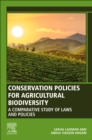 Conservation Policies for Agricultural Biodiversity : A Comparative Study of Laws and Policies - Book