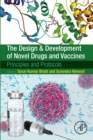 The Design and Development of Novel Drugs and Vaccines : Principles and Protocols - eBook
