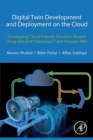 Digital Twin Development and Deployment on the Cloud : Developing Cloud-Friendly Dynamic Models Using Simulink (R)/SimscapeTM and Amazon AWS - Book