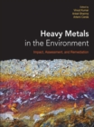 Heavy Metals in the Environment : Impact, Assessment, and Remediation - eBook