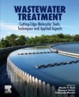 Wastewater Treatment : Cutting-Edge Molecular Tools, Techniques and Applied Aspects - Book