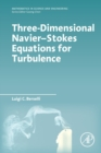 Three-Dimensional Navier-Stokes Equations for Turbulence - Book