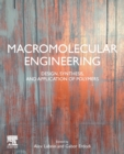 Macromolecular Engineering : Design, Synthesis and Application of Polymers - Book