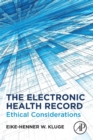 The Electronic Health Record : Ethical Considerations - Book