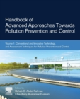 Handbook of Advanced Approaches Towards Pollution Prevention and Control : Volume 1: Conventional and Innovative Technology, and Assessment Techniques for Pollution Prevention and Control - Book