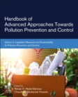 Handbook of Advanced Approaches Towards Pollution Prevention and Control : Volume 2: Legislative Measures and Sustainability for Pollution Prevention and Control - Book