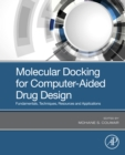 Molecular Docking for Computer-Aided Drug Design : Fundamentals, Techniques, Resources and Applications - eBook