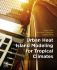 Urban Heat Island Modeling for Tropical Climates - eBook