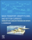 Mass Transport, Gravity Flows, and Bottom Currents : Downslope and Alongslope Processes and Deposits - Book