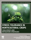 Stress Tolerance in Horticultural Crops : Challenges and Mitigation Strategies - Book