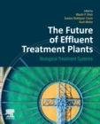 The Future of Effluent Treatment Plants : Biological Treatment Systems - Book