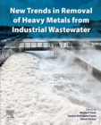 New Trends in Removal of Heavy Metals from Industrial Wastewater - Book