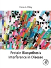 Protein Biosynthesis Interference in Disease - eBook