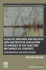 Acoustic Emission and Related Non-destructive Evaluation Techniques in the Fracture Mechanics of Concrete : Fundamentals and Applications - eBook
