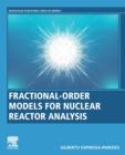 Fractional-Order Models for Nuclear Reactor Analysis - Book