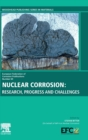 Nuclear Corrosion : Research, Progress and Challenges - Book